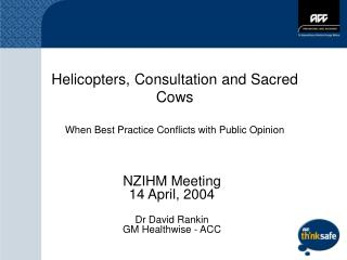 Helicopters, Consultation and Sacred Cows When Best Practice Conflicts with Public Opinion