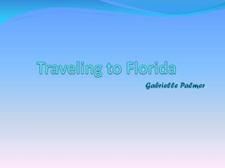 Traveling to Florida