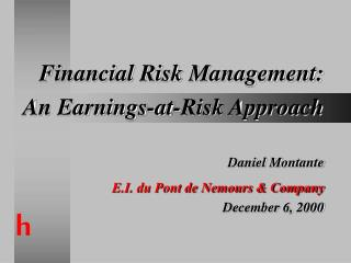 Financial Risk Management: An Earnings-at-Risk Approach