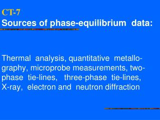 CT-7  So urces  of phase - equilibrium  data: