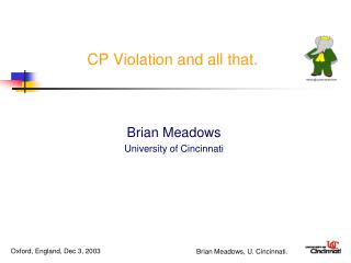 CP Violation and all that.