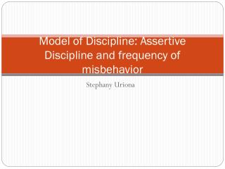 Model of Discipline: Assertive Discipline and frequency of misbehavior
