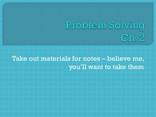 Problem Solving Ch. 2