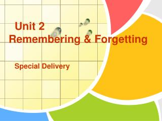 Unit 2  Remembering & Forgetting Special Delivery
