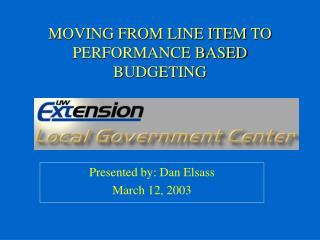 MOVING FROM LINE ITEM TO PERFORMANCE BASED BUDGETING