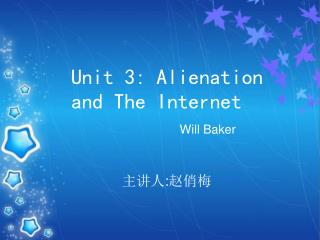 Unit 3: Alienation  and The Internet