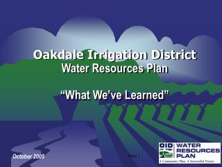 "Oakdale Irrigation District Water Resources Plan ""What We've Learned"""