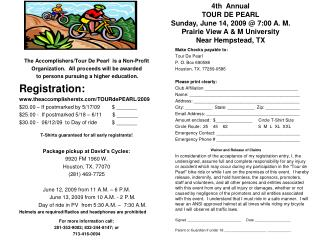 The Accomplishers/Tour De Pearl  is a Non-Profit Organization.  All proceeds will be awarded