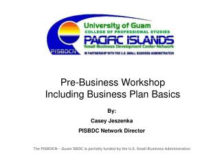 The PISBDCN – Guam SBDC is partially funded by the U.S. Small Business Administration