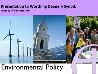 Presentation to Worthing Deanery Synod:  Tuesday 4 th  February 2014
