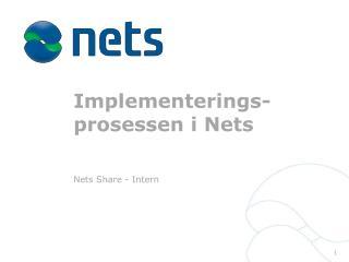 Implementerings- prosessen i Nets