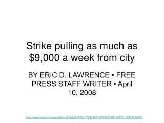 Strike pulling as much as $9,000 a week from city