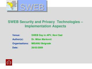 SWEB Security and Privacy  Technologies – Implementation Aspects