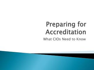 Preparing for Accreditation