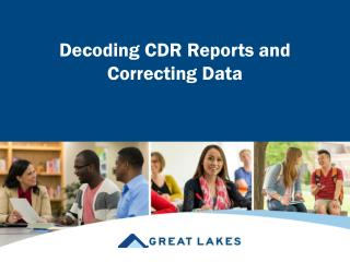 Decoding CDR Reports and     Correcting Data