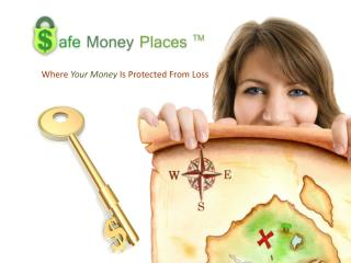 Where  Your Money Is Protected From Loss