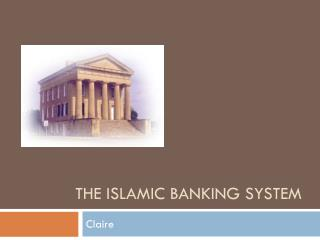 The Islamic Banking system
