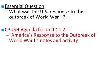 Essential Question : What was the U.S. response to the outbreak of World War II?