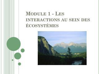 Module 1 - Les interactions au sein des écosystèmes