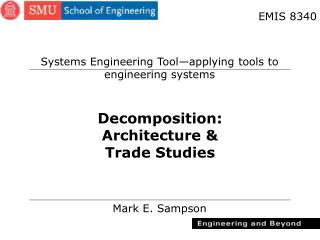 Decomposition: Architecture & Trade Studies