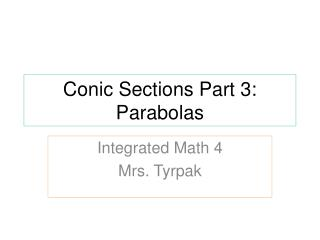Conic Sections Part 3: Parabolas