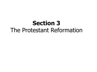 Section 3 The Protestant Reformation