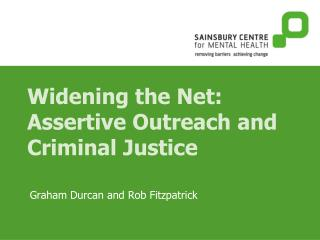Widening the Net: Assertive Outreach and Criminal Justice