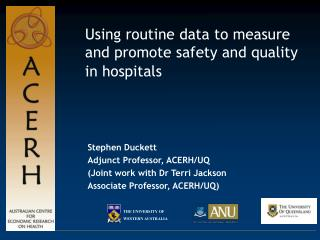 Using routine data to measure and promote safety and quality in hospitals