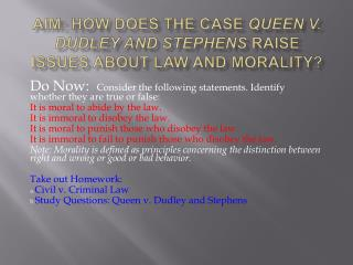Aim: How does the case  Queen v. Dudley and Stephens  raise issues about law and morality?