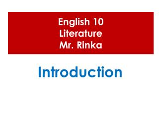 English 10  Literature Mr.  Rinka