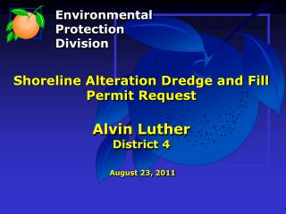 Shoreline Alteration Dredge and Fill  Permit Request Alvin Luther District 4