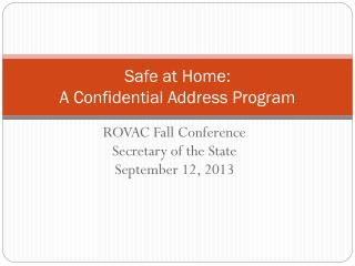 Safe at Home:  A Confidential Address Program
