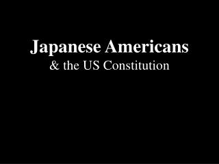 Japanese Americans & the US Constitution