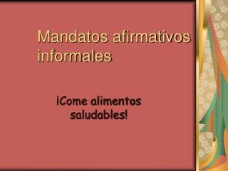 Mandatos afirmativos informales