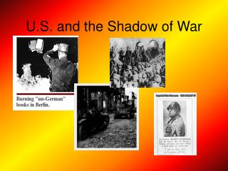 U.S. and the Shadow of War