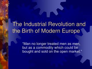 The Industrial Revolution and the Birth of Modern Europe