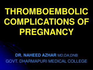 THROMBOEMBOLIC COMPLICATIONS OF PREGNANCY