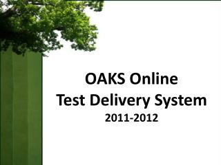 OAKS Online  Test Delivery System 2011-2012