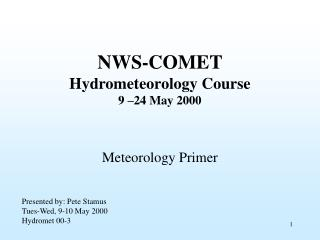 NWS-COMET Hydrometeorology Course 9 –24 May 2000