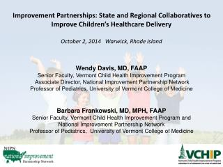 Wendy Davis, MD,  FAAP Senior Faculty, Vermont Child Health Improvement Program