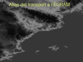 Atlas del transport a l'EURAM
