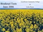 Biodiesel Tests June 2006