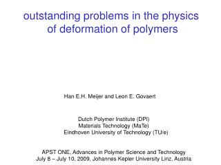 outstanding problems in the physics  of deformation of polymers