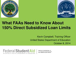 What FAAs Need to Know About 150% Direct Subsidized Loan Limits