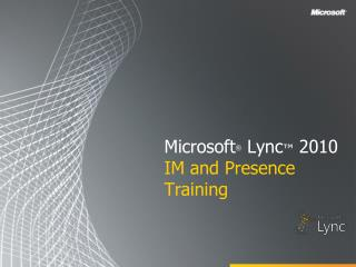 Microsoft  Lync  2010 IM and Presence  Training