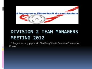 Division  2  team managers meeting 2012
