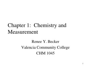 Chapter 1:  Chemistry and Measurement