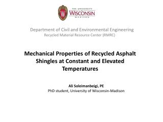 Mechanical Properties of Recycled Asphalt Shingles at Constant and Elevated Temperatures