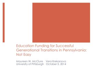 Education Funding for Successful Generational Transitions in Pennsylvania: Not Easy