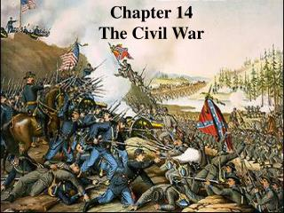 Chapter 14    The Civil War